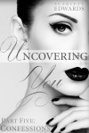 Uncovering You 5: Confessions - Scarlett Edwards