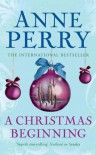 A Christmas Beginning  - Anne Perry
