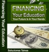 Financing Your Education - Student Loans - Your Future Is In Your Hands - Soluciones Tainas