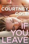 If You Leave  - Courtney Cole