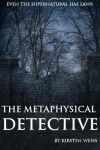 The Metaphysical Detective - Kirsten Weiss