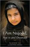 I Am Nujood, Age 10 and Divorced - Nujood Ali,  Delphine Minoui