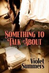 Something To Talk About - Violet Summers