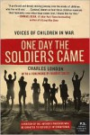 One Day the Soldiers Came: Voices of Children in War - Charles London, Robert Coles