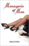 Menagerie of Men - Gigi Foxx