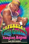 WWE Legends - Superstar Billy Graham: Tangled Ropes - Billy Graham, Keith Elliot Greenberg