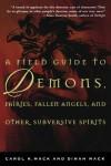 A Field Guide to Demons, Fairies, Fallen Angels and Other Subversive Spirits - Carol K. Mack, Dinah Mack