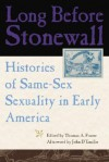 Long Before Stonewall: Histories of Same-Sex Sexuality in Early America - Thomas A. Foster