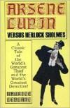 Arsène Lupin versus Herlock Sholmes - Maurice Leblanc