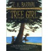 Tree Girl - T.A. Barron