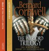 The Warlord Trilogy (Abridged) - Tim Pigott-Smith, Bernard Cornwell