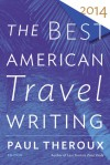 The Best American Travel Writing 2014 - Jason Wilson, Paul Theroux