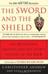 The Sword & the Shield: The Mitrokhin Archive & the Secret History of the KGB - Christopher M. Andrew, Vasill Mitrohhin
