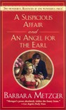 A Suspicious Affair and an Angel for the Earl - Barbara Metzger