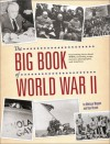 The Big Book of World War II: Fascinating Facts about WWII Including Maps, Historic Photographs, and Timelines - Melissa Wagner, Melissa Wagner, Dan Bryant