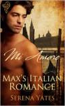 Max's Italian Romance - Serena Yates