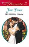 Italian Groom (Latin Lovers) (Harlequin Presents) - Jane Porter