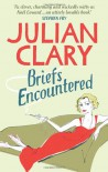 Briefs Encountered - Julian Clary
