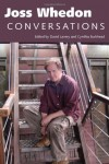 Joss Whedon: Conversations (Television Conversations) - David Lavery, Cynthia Burkhead