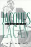Jacques Lacan - Elisabeth Roudinesco, Barbara Bray