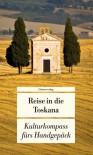 Reise in die Toskana: Kulturkompass fürs Handgepäck - Manfred Görgens