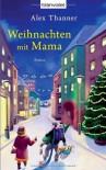 Weihnachten mit Mama - Alex Thanner
