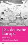 Das deutsche Europa - Ulrich Beck