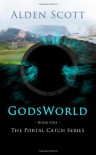 Godsworld (The Portal Catch, #1) - Alden Scott