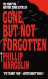 Gone, But Not Forgotten - Phillip Margolin