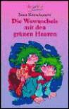 Die Wawuschels mit den grünen Haaren - Irina Korschunow, Erich Hölle