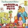 The Berenstain Bears' Trouble with Pets - Stan Berenstain;Jan Berenstain