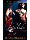 Dirty Interludes - Jodie Becker