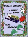 Coffin Humor - John Brinling