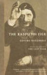 The Rasputin File - Edvard Radzinsky, Эдвард Радзинский, Judson Rosengrant