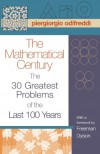 The Mathematical Century: The 30 Greatest Problems of the Last 100 Years - Piergiorgio Odifreddi