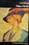 Miss Mole (A Virago modern classic) - E.H. Young