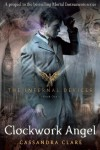 Clockwork Angel (The Infernal Devices #1) - Cassandra Clare