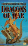 Dragons of War - Christopher Rowley
