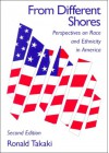 From Different Shores: Perspectives on Race and Ethnicity in America - Ronald Takaki, Takaki,  Ronald (Ed.) Takaki,  Ronald (Ed.), Takaki