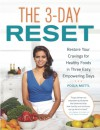 3-Day Resets: Join the Healthy Food Revolution and Change the Way You Eat Forever - Pooja Mottl