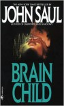 Brain Child - John Saul