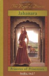 Jahanara: Princess of Princesses, India, 1627 - Kathryn Lasky