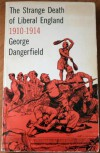 The Strange Death of Liberal England 1910-1914 - George Dangerfield