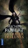 Guerrier des lunes (L'agent des ombres, #6) - Michel Robert
