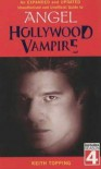 Hollywood Vampire: The Unofficial and Unauthorised Guide to Angel - Keith Topping