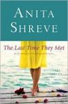 Last Time They Met - Anita Shreve