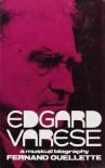 Edgard Varèse - Fernand Ouellette