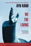 We the Living (75th Anniversary Deluxe Edition) - Ayn Rand, Leonard Peikoff