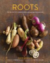 Roots: The Definitive Compendium with more than 225 Recipes - Diane Morgan, Deborah Madison, Antonis Achilleos
