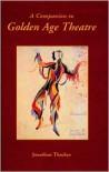 A Companion To Golden Age Theatre (Monografias A) (Monografías A) - Jonathan Thacker